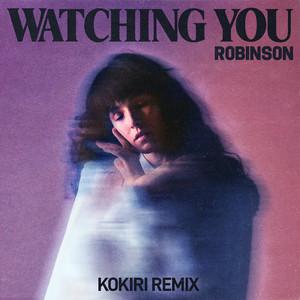 Watching You (Kokiri Remix)