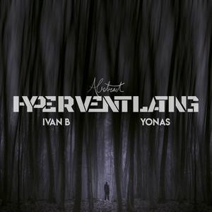 Hyperventilating (feat. Ivan B & YONAS)