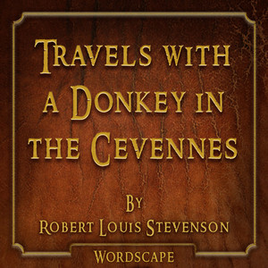 Travels with a Donkey in the Cevennes (By Robert Louis Stevenson) Audiobook