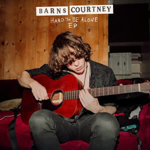 Hard To Be Alone by Barns Courtney cover art