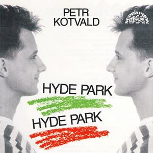 Petr Kotvald - Hyde Park