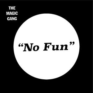No Fun / Alright
