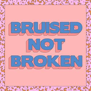 Bruised Not Broken cover art