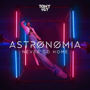 Astronomia - Never Go Home cover art