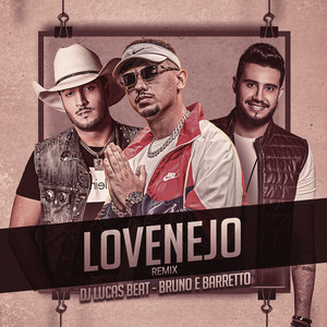 Lovenejo - Remix by DJ Lucas Beat, Bruno & Barretto