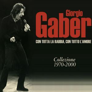 Con tutta la rabbia, con tutto l'amore - Giorgio Gaber