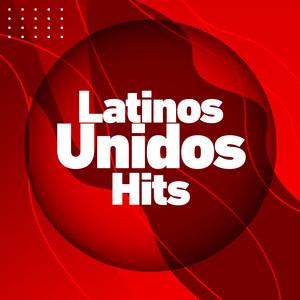 Latinos Unidos Hits