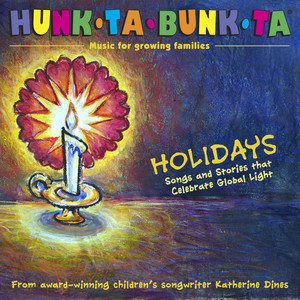 Hunk-Ta-Bunk-Ta Holidays: Songs and Stories That Celebrate Global Light