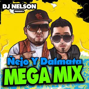 Ñejo & Dalmata Mega Mix