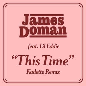 This Time (feat. Lil Eddie) [Kadette Remix]