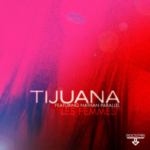 Les Femmes - Le Club Mix Edit by Tijuana, Nathan Parallel