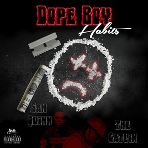 Dope Boy Habits