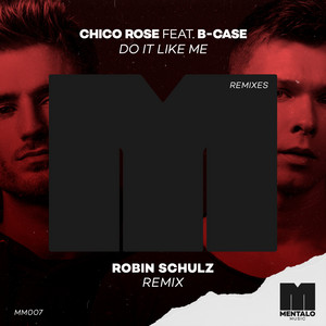 Do It Like Me (feat. B-Case) (Robin Schulz Remix)