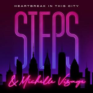 STEPS & MICHELLE VISAGE - Heartbreak In This City