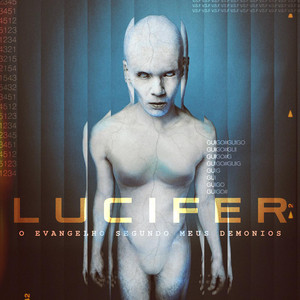 Lúcifer: O Evangelho Segundo Meus Demônios