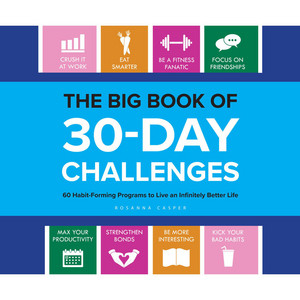 The Big Book of 30-Day Challenges - 60 Habit-Forming Programs to Live an Infinitely Better Life (Unabridged)