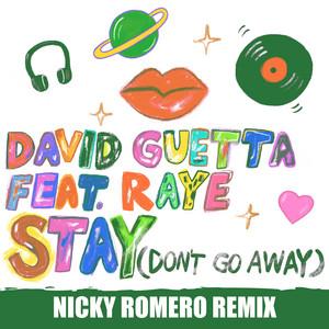 Stay (Don't Go Away) [feat. Raye] [Nicky Romero Remix]