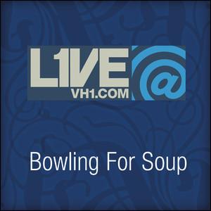 Live@VH1.com - Bowling For Soup