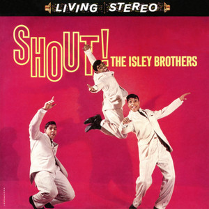 Shout, Pts. 1 & 2 by The Isley Brothers