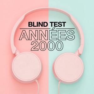 Blind Test Années 2000
