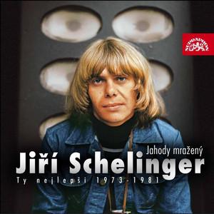Jiří Schelinger - Jahody Mražený (Ty Nejlepší 1972-1981)