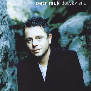 Petr Muk - Dotyky snu