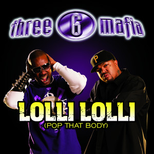 Lolli Lolli (Pop That Body) (feat. Project Pat, Young D & Superpower)