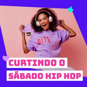 Curtindo o Sábado Hip Hop