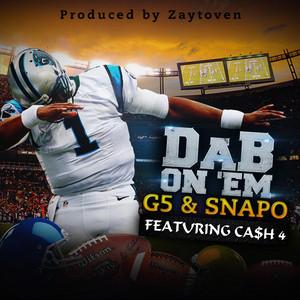 Dab on 'em (feat. Ca$H 4)
