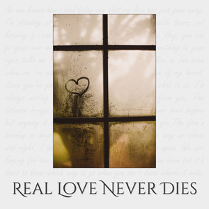 Real Love Never Dies - Live