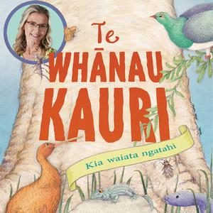 Te Whānau Kauri (Kia waiata ngatahi)