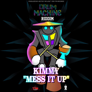 Mess It up (Drum Machine Riddim)