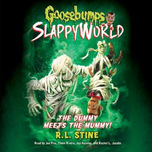The Dummy Meets the Mummy! - Goosebumps SlappyWorld 8 (Unabridged)