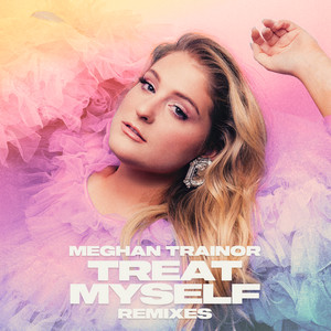 TREAT MYSELF (Remixes)