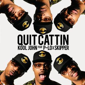 Quit Cattin (feat. P-Lo & Skipper) - Single