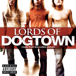 Lords Of Dogtown (Explicit Version)