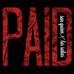 Paid (feat. Los Rakas) - Single