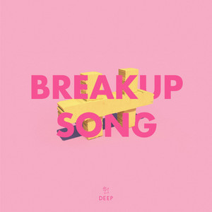 Breakup Song (feat. Son Of Patricia)