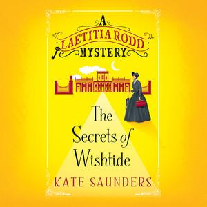 The Secrets of Wishtide - A Laetitia Rodd Mystery 1 (Unabridged) Audiobook