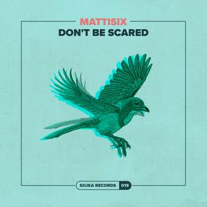 Mattisix – Don't Be Scared (Studio Acapella)