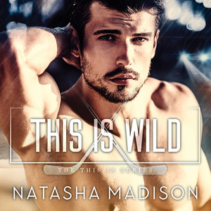 This is Wild - This Is, Book 2 (Unabridged)