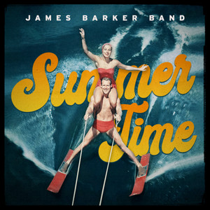Summer Time by James Barker Band