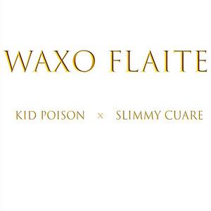 Waxo Flaite