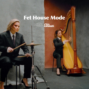 Fet House Mode