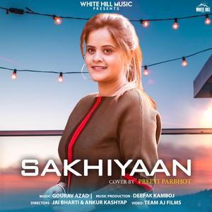 Sakhiyaan - Cover Song by Preeti Parbhot