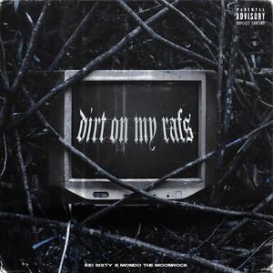 Dirt On My Rafs