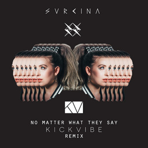No Matter What They Say (Kickvibe Remix)