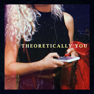 Theoretically You