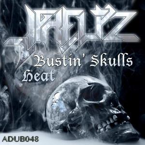 Bustin' Skulls/Heat