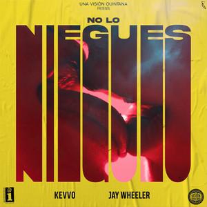 No Lo Niegues (with Jay Wheeler)